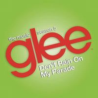 Cover Glee Cast - Don't Rain On My Parade [2014]